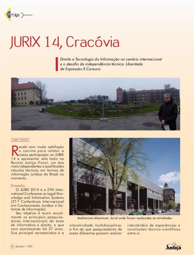 42 Janeiro • 201542 Hugo Hoeschl  R ecebi com muita satisfação o convite para relatar a nossa participação no JURIX 14 e ...