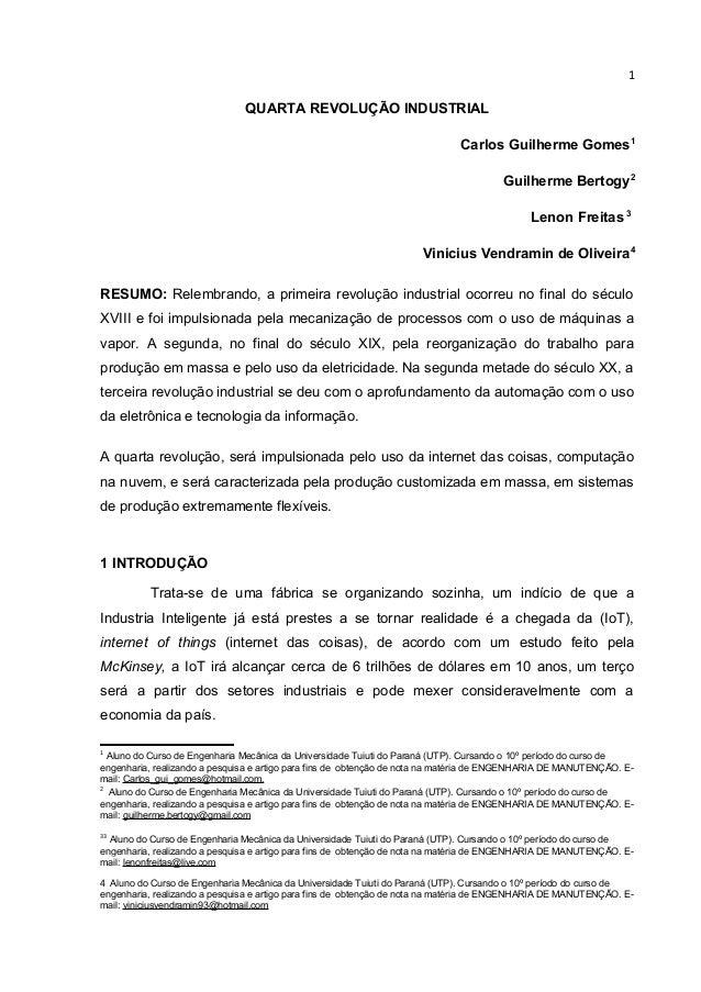 1 QUARTA REVOLUÇÃO INDUSTRIAL Carlos Guilherme Gomes1 Guilherme Bertogy2 Lenon Freitas 3 Vinicius Vendramin de Oliveira4 R...