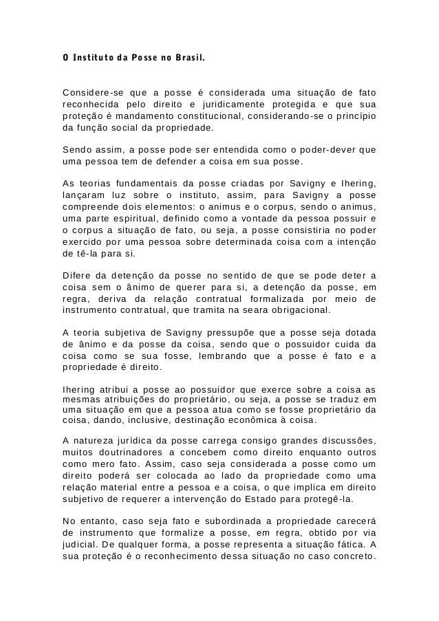 O Instituto da Posse no Brasil.  Considere-se que a posse é considerada uma situação de fato  reconhecida pelo direito e j...