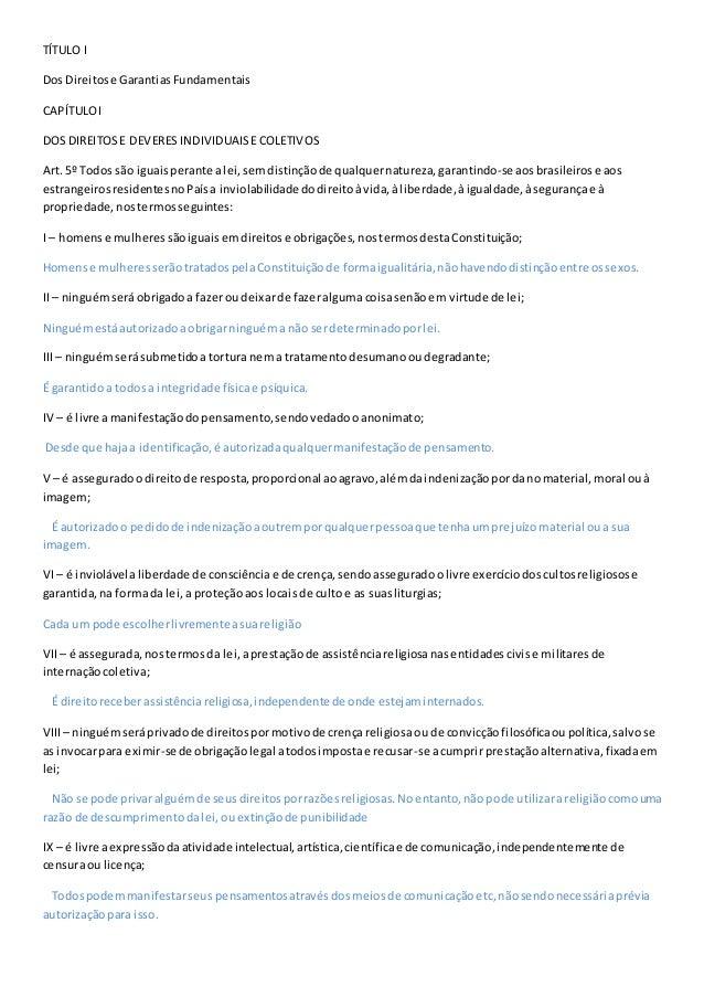 TÍTULO I Dos Direitose GarantiasFundamentais CAPÍTULOI DOS DIREITOSE DEVERES INDIVIDUAISECOLETIVOS Art. 5º Todos são iguai...