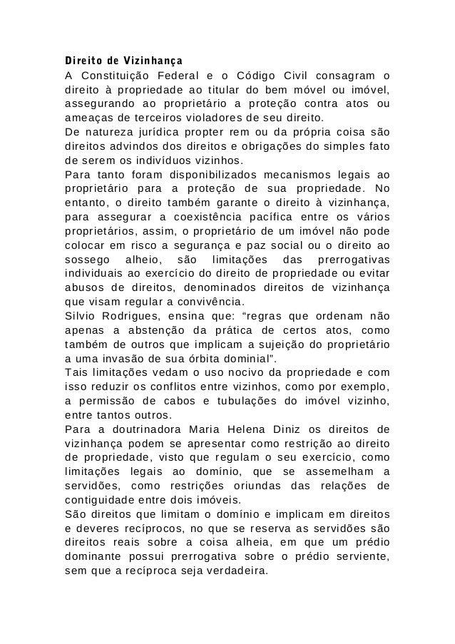 Direito de Vizinhança  A Constituição Federal e o Código Civil consagram o  direito à propriedade ao titular do bem móvel ...