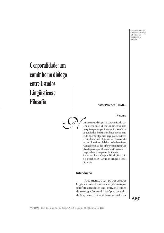 Corporalidade: um caminho no diálogo entre Estudos Lingüísticos e Filosofia 199199199199199 VEREDAS - Rev. Est. Ling, Juiz...