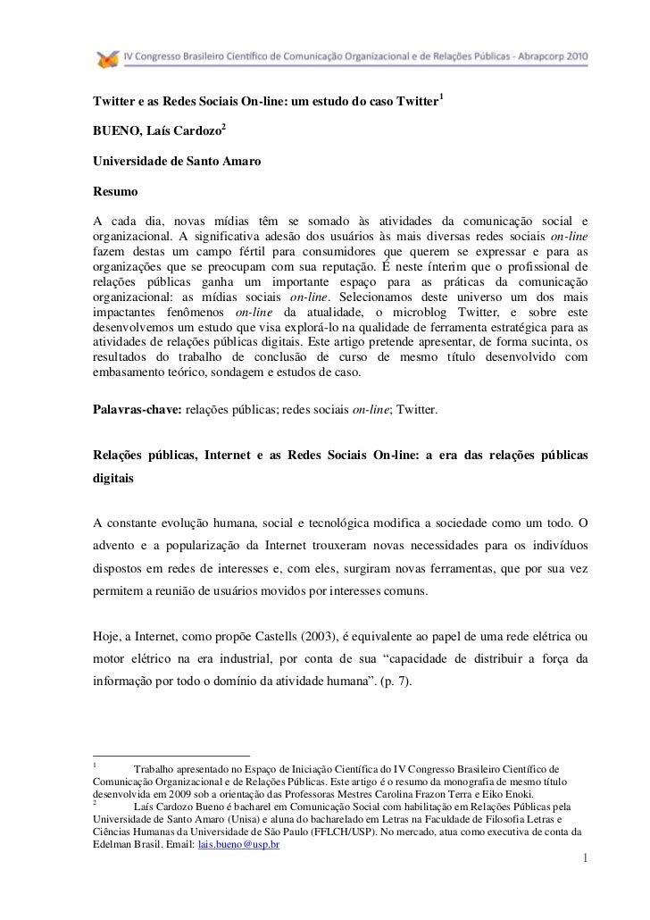 Twitter e as Redes Sociais On-line: um estudo do caso Twitter1  BUENO, Laís Cardozo2  Universidade de Santo Amaro  Resumo ...