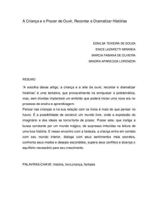 A Criança e o Prazer de Ouvir, Recontar e Dramatizar Histórias EDNILSA TEIXEIRA DE SOUZA ENICE LAZARETTI MIRANDA MARCIA FA...