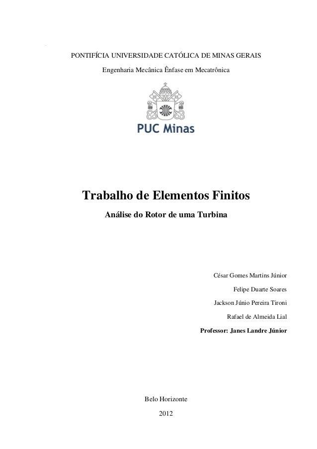 YT  PONTIFÍCIA UNIVERSIDADE CATÓLICA DE MINAS GERAIS Engenharia Mecânica Ênfase em Mecatrônica  Trabalho de Elementos Fini...