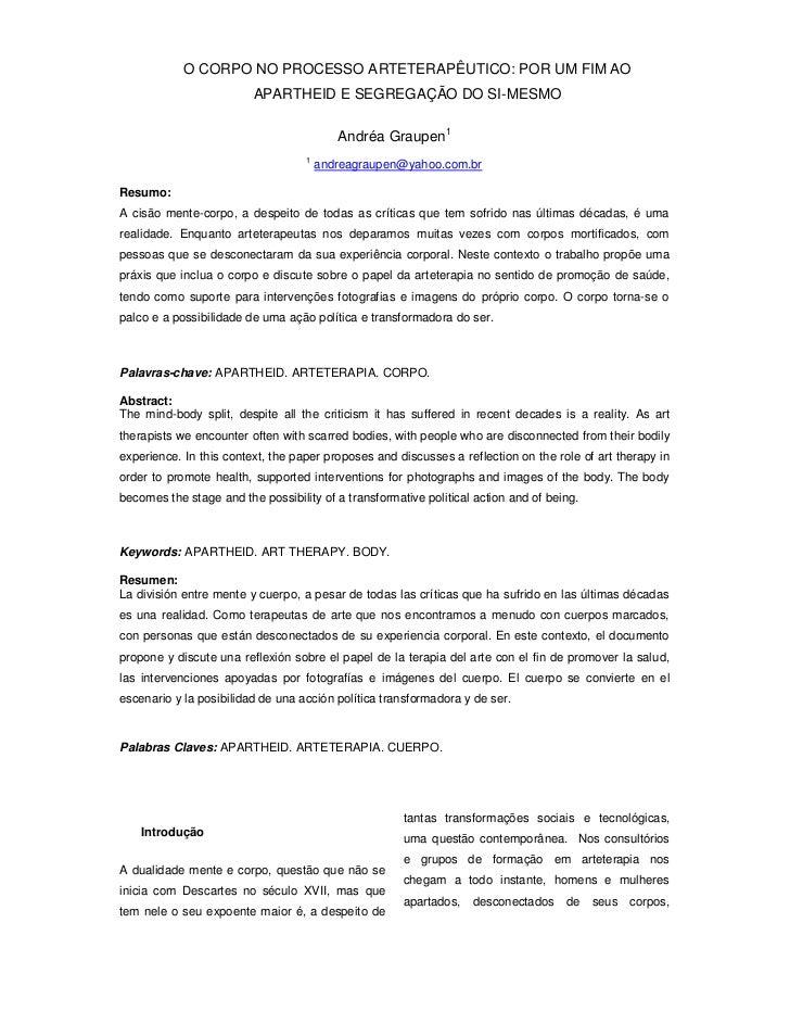 O CORPO NO PROCESSO ARTETERAPÊUTICO: POR UM FIM AO                         APARTHEID E SEGREGAÇÃO DO SI-MESMO             ...