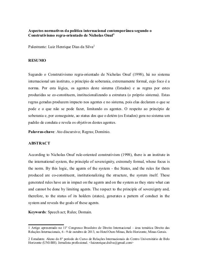 Aspectos normativos da política internacional contemporânea segundo o Construtivismo regra-orientado de Nicholas Onuf1 Pal...
