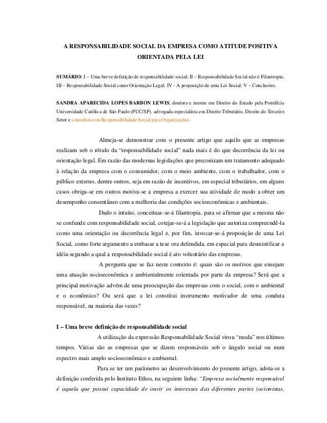 A RESPONSABILIDADE SOCIAL DA EMPRESA COMO ATITUDE POSITIVA ORIENTADA PELA LEI SUMÁRIO: I – Uma breve definição de responsa...