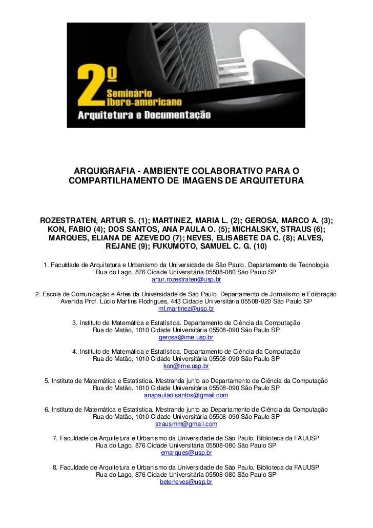 ARQUIGRAFIA - AMBIENTE COLABORATIVO PARA O           COMPARTILHAMENTO DE IMAGENS DE ARQUITETURA ROZESTRATEN, ARTUR S. (1);...