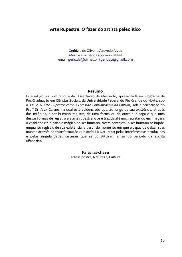 Arte Rupestre: O fazer do artista paleolítico                           Gerlúzia de Oliveira Azevedo Alves                ...