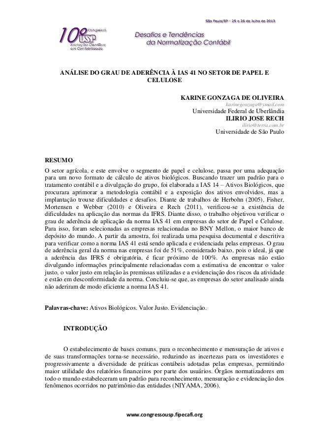 www.congressousp.fipecafi.org ANÁLISE DO GRAU DE ADERÊNCIA À IAS 41 NO SETOR DE PAPEL E CELULOSE KARINE GONZAGA DE OLIVEIR...