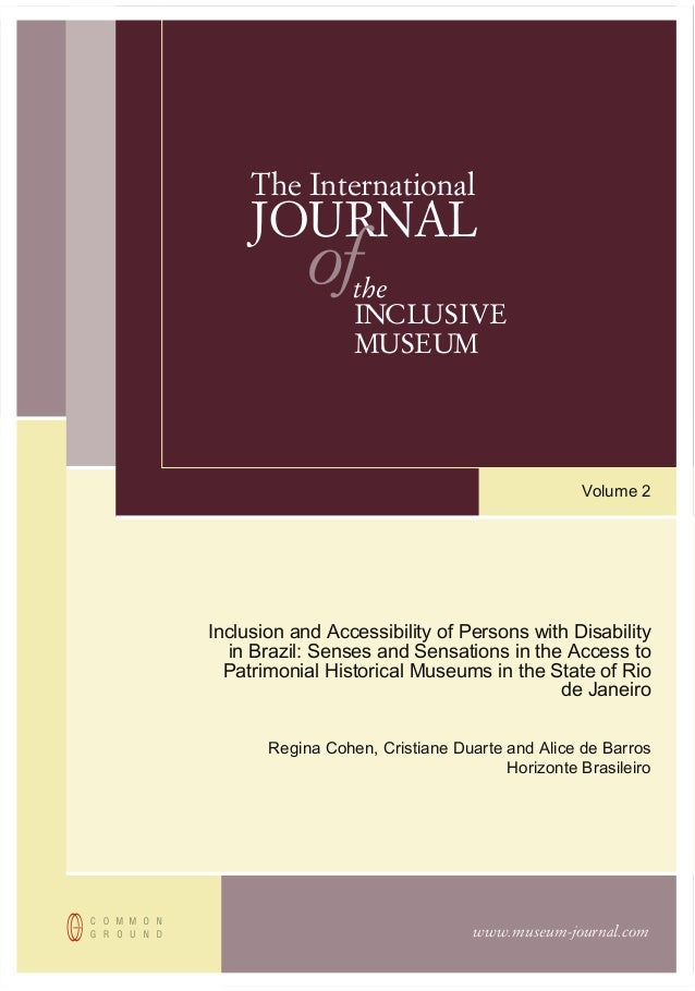 www.museum-journal.com The International JOURNAL ofthe INCLUSIVE MUSEUM Volume 2 Inclusion and Accessibility of Persons wi...