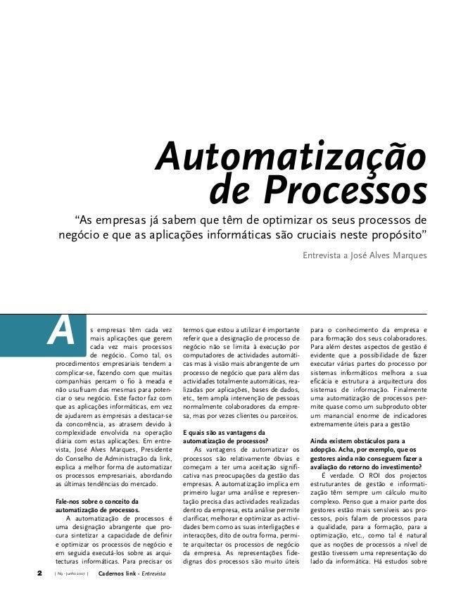 """Automatização de Processos  """"As empresas já sabem que têm de optimizar os seus processos de negócio e que as aplicações in..."""