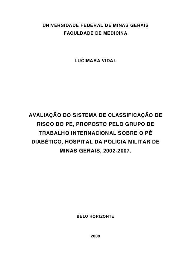 UNIVERSIDADE FEDERAL DE MINAS GERAIS  FACULDADE DE MEDICINA  LUCIMARA VIDAL  AVALIAÇÃO DO SISTEMA DE CLASSIFICAÇÃO DE  RIS...