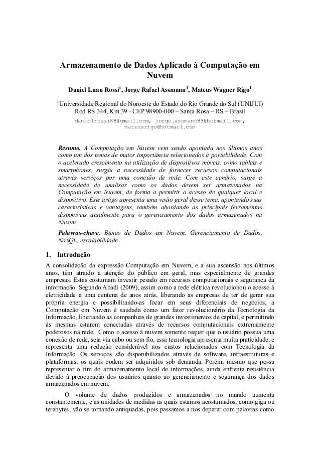 Armazenamento de Dados Aplicado à Computação em Nuvem Daniel Luan Rossi1 , Jorge Rafael Assmann1 , Mateus Wagner Rigo1 1 U...