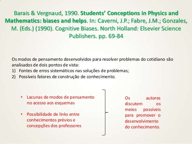 Barais & Vergnaud, 1990. Students' Conceptions in Physics and Mathematics: biases and helps. In: Caverni, J.P.; Fabre, J.M...