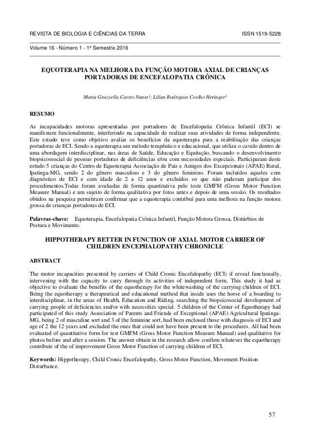 REVISTA DE BIOLOGIA E CIÊNCIAS DA TERRA ISSN 1519-5228 Volume 16 - Número 1 - 1º Semestre 2016 EQUOTERAPIA NA MELHORA DA F...
