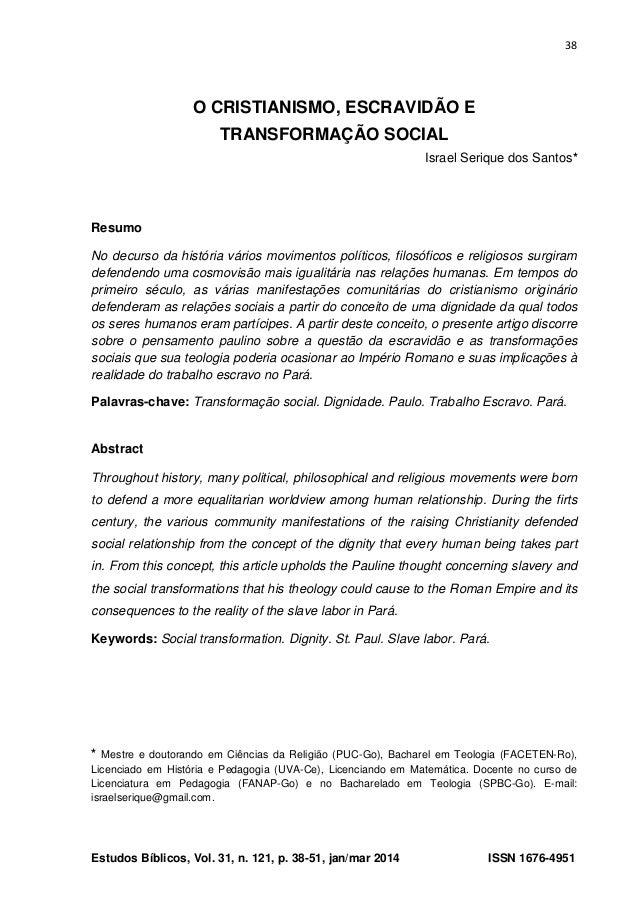 38 Estudos Bíblicos, Vol. 31, n. 121, p. 38-51, jan/mar 2014 ISSN 1676-4951 O CRISTIANISMO, ESCRAVIDÃO E TRANSFORMAÇÃO SOC...