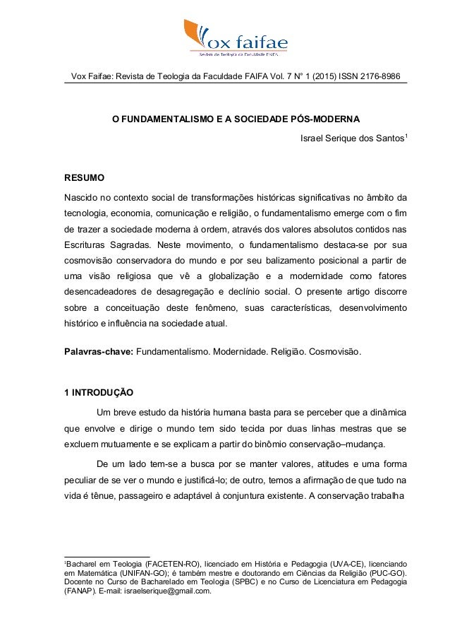 Vox Faifae: Revista de Teologia da Faculdade FAIFA Vol. 7 N° 1 (2015) ISSN 2176-8986 O FUNDAMENTALISMO E A SOCIEDADE PÓS-M...
