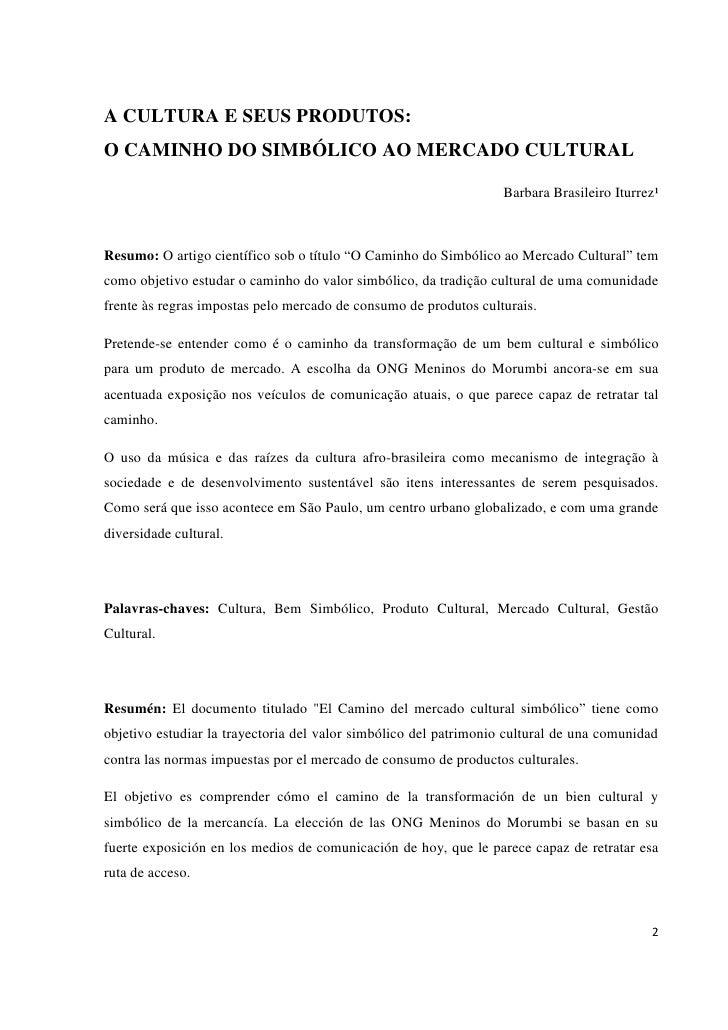 A CULTURA E SEUS PRODUTOS: O CAMINHO DO SIMBÓLICO AO MERCADO CULTURAL                                                     ...