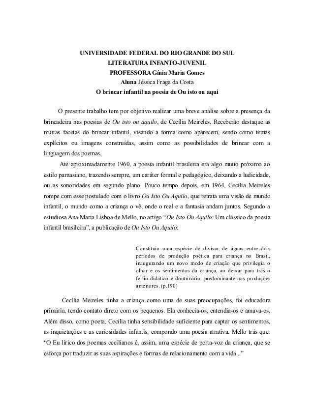 UNIVERSIDADE FEDERAL DO RIO GRANDE DO SUL LITERATURA INFANTO-JUVENIL PROFESSORA Gínia Maria Gomes Aluna Jéssica Fraga da C...