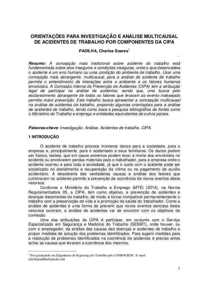 1 ORIENTAÇÕES PARA INVESTIGAÇÃO E ANÁLISE MULTICAUSAL DE ACIDENTES DE TRABALHO POR COMPONENTES DA CIPA PADILHA, Charles So...