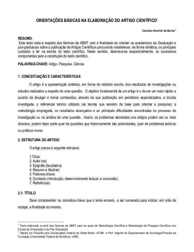 ORIENTAÇÕES BÁSICAS NA ELABORAÇÃO DO ARTIGO CIENTÍFICO*  Clarides Henrich de Barba**  RESUMO:  Este texto trata a respeito...