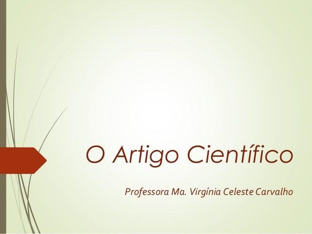O Artigo Científico Professora Ma. Virgínia Celeste Carvalho