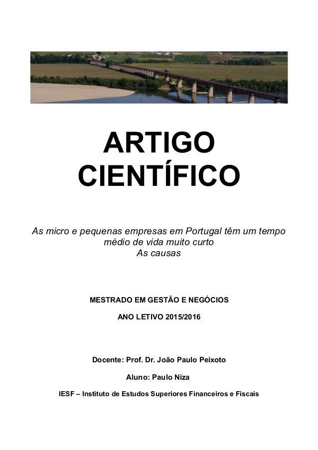 ARTIGO CIENTÍFICO As micro e pequenas empresas em Portugal têm um tempo médio de vida muito curto As causas MESTRADO EM GE...