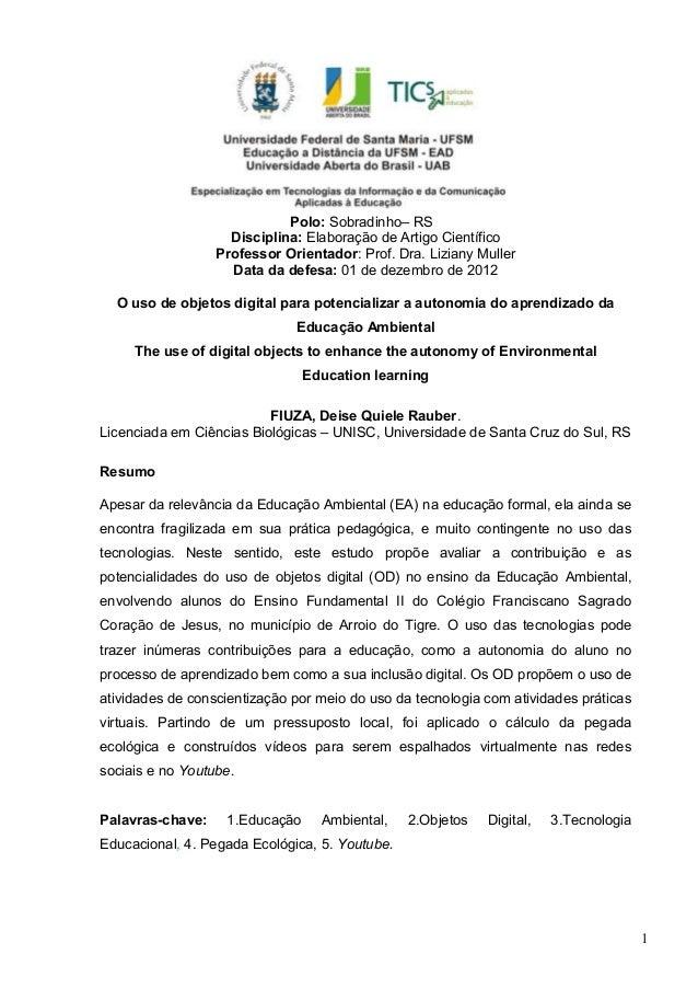 1Polo: Sobradinho– RSDisciplina: Elaboração de Artigo CientíficoProfessor Orientador: Prof. Dra. Liziany MullerData da def...