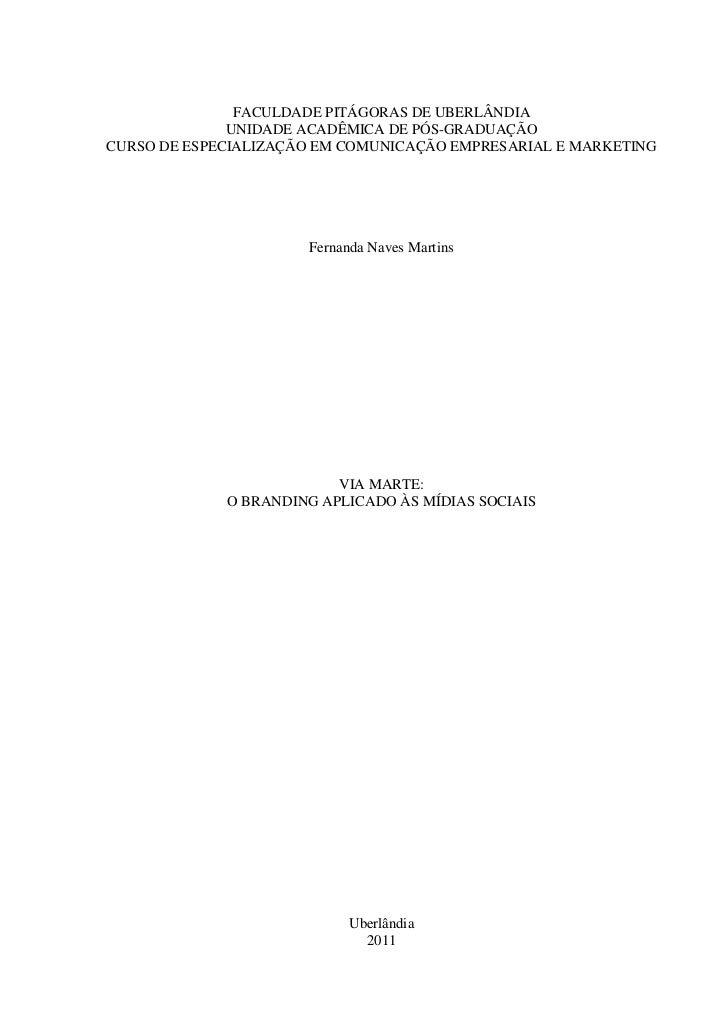 FACULDADE PITÁGORAS DE UBERLÂNDIA              UNIDADE ACADÊMICA DE PÓS-GRADUAÇÃOCURSO DE ESPECIALIZAÇÃO EM COMUNICAÇÃO EM...
