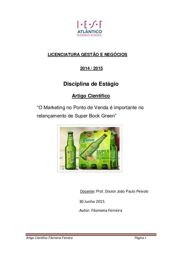 Artigo Cientifico Filomena Ferreira Página 1 LICENCIATURA GESTÃO E NEGÓCIOS 2014 / 2015 Disciplina de Estágio Artigo Cient...