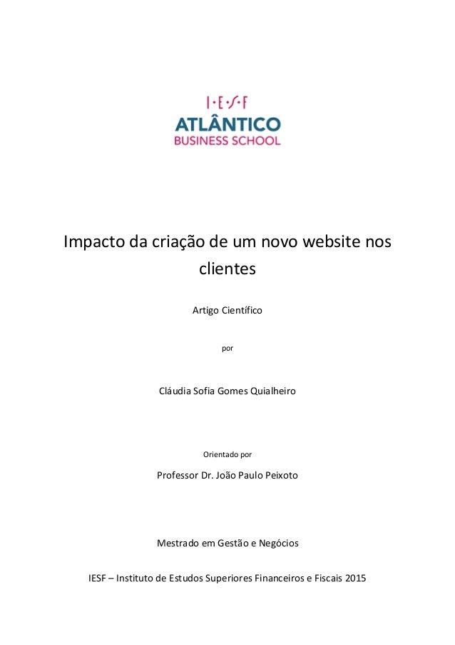 Impacto da criação de um Cláudia Sofia Gomes Quialheiro Professor Mestrado em Gestão e IESF – Instituto de Estudos Superio...