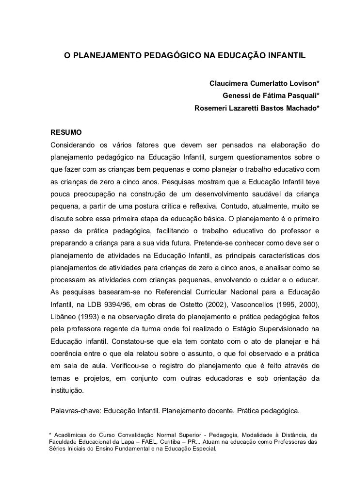 O PLANEJAMENTO PEDAGÓGICO NA EDUCAÇÃO INFANTIL                                                       Claucimera Cumerlatto...