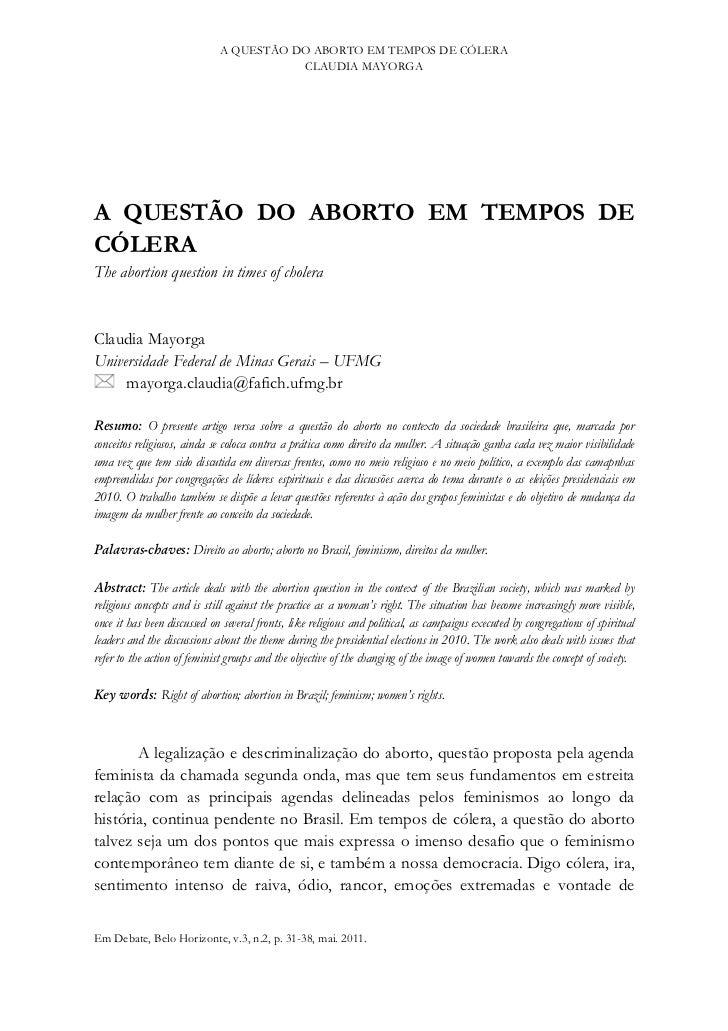 A QUESTÃO DO ABORTO EM TEMPOS DE CÓLERA                                        CLAUDIA MAYORGAA QUESTÃO DO ABORTO EM TEMPO...