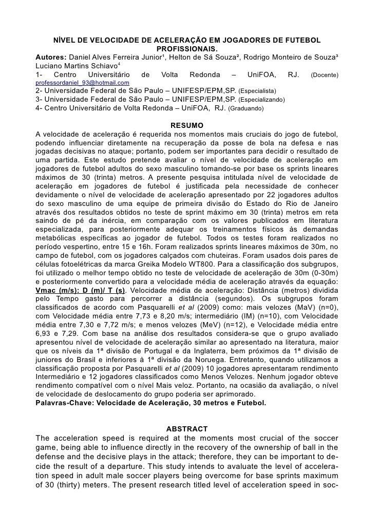 NÍVEL DE VELOCIDADE DE ACELERAÇÃO EM JOGADORES DE FUTEBOL                                    PROFISSIONAIS. Autores: Danie...
