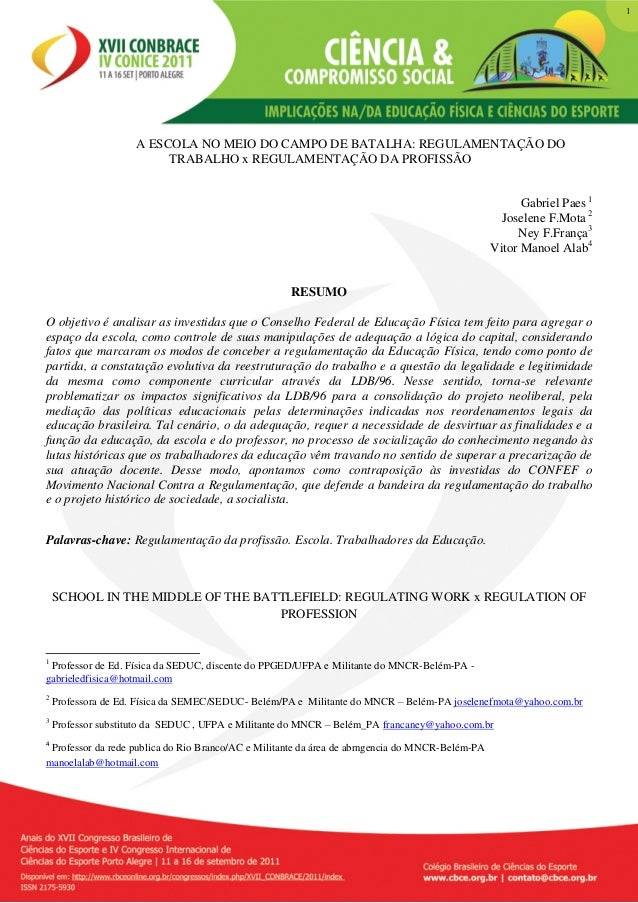 A ESCOLA NO MEIO DO CAMPO DE BATALHA: REGULAMENTAÇÃO DO TRABALHO x REGULAMENTAÇÃO DA PROFISSÃO Gabriel Paes 1 Joselene F.M...