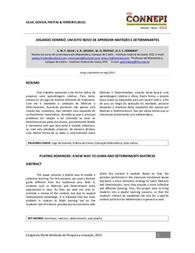SILVA, GOVEIA, FREITAS & FERREIRA (2013)  JOGANDO DOMINÓ: UM JEITO NOVO DE APRENDER MATRIZES E DETERMINANTES S. W. F. SILV...