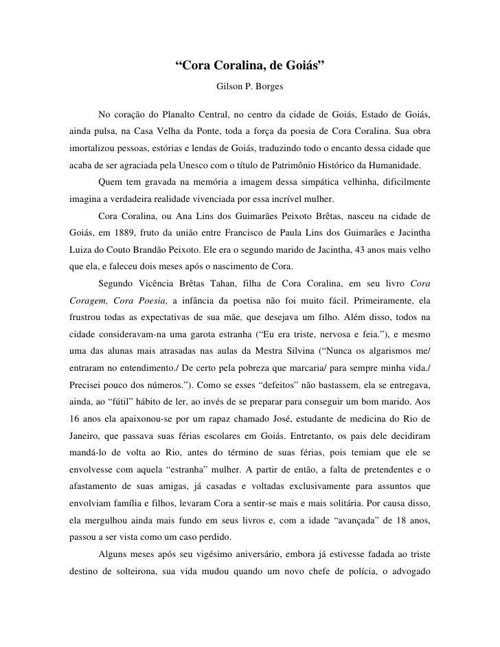 """""""Cora Coralina, de Goiás""""                                     Gilson P. Borges       No coração do Planalto Central, no ce..."""