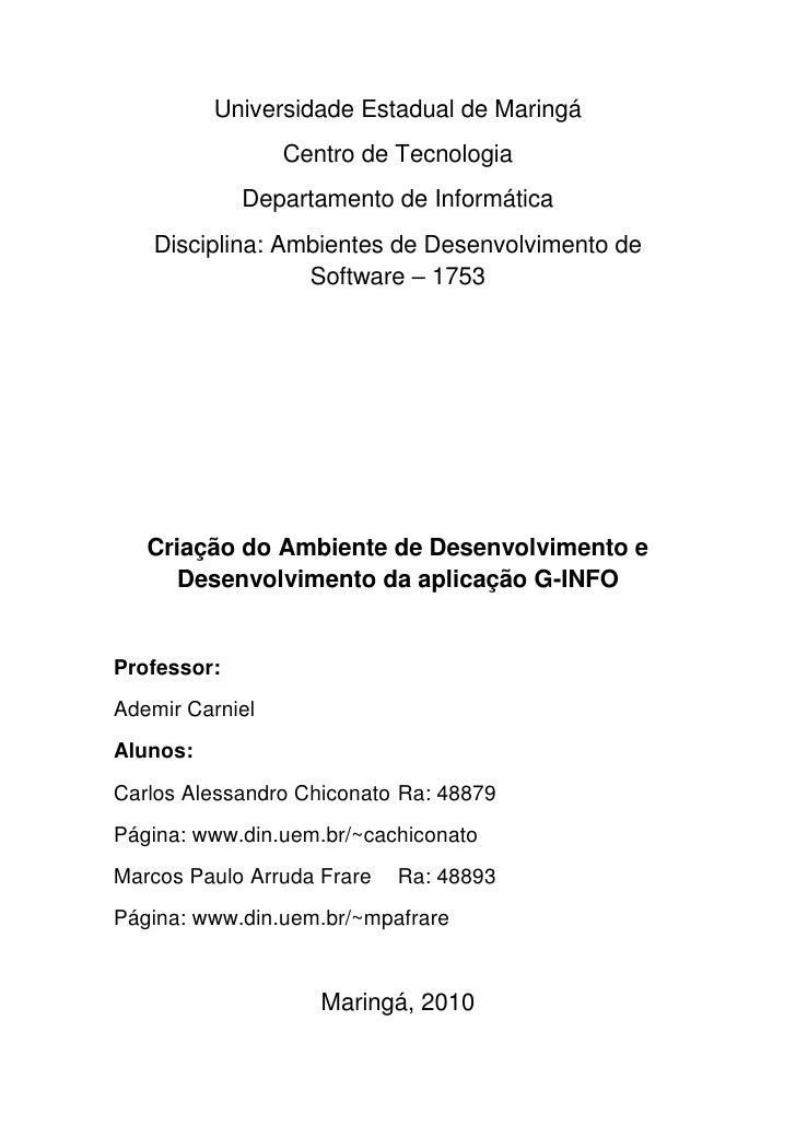 Universidade Estadual de Maringá<br />Centro de Tecnologia<br />Departamento de Informática<br />Disciplina: Ambientes de ...