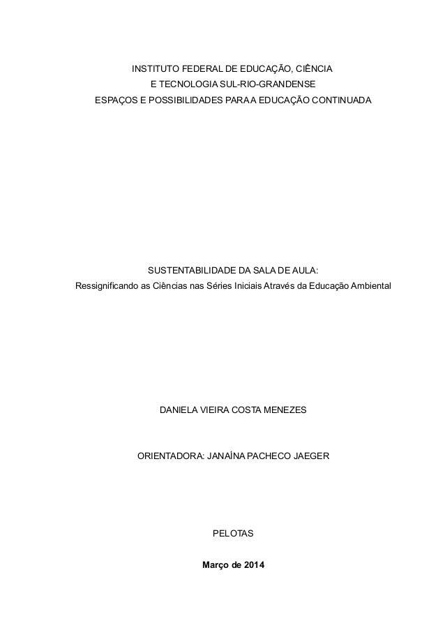 INSTITUTO FEDERAL DE EDUCAÇÃO, CIÊNCIA E TECNOLOGIA SUL-RIO-GRANDENSE ESPAÇOS E POSSIBILIDADES PARA A EDUCAÇÃO CONTINUADA ...