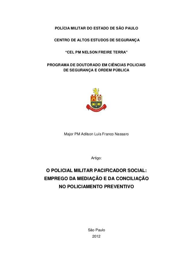 """0    POLÍCIA MILITAR DO ESTADO DE SÃO PAULO    CENTRO DE ALTOS ESTUDOS DE SEGURANÇA        """"CEL PM NELSON FREIRE TERRA"""" PR..."""