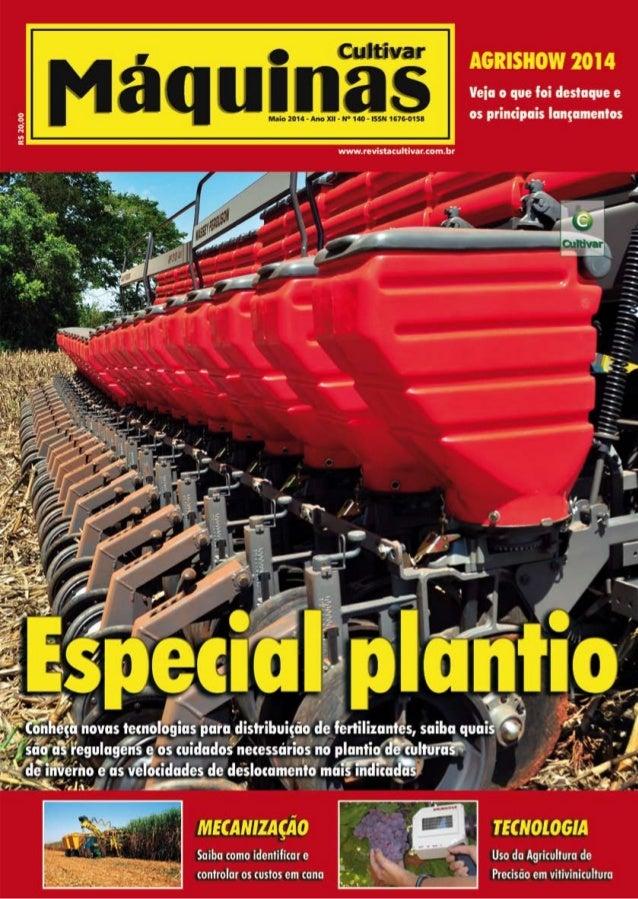 TECNOLOGIA Maio 2014 • www.revistacultivar.com.br12 É bem reconhecido atualmente que há uma necessidade crescente na agric...