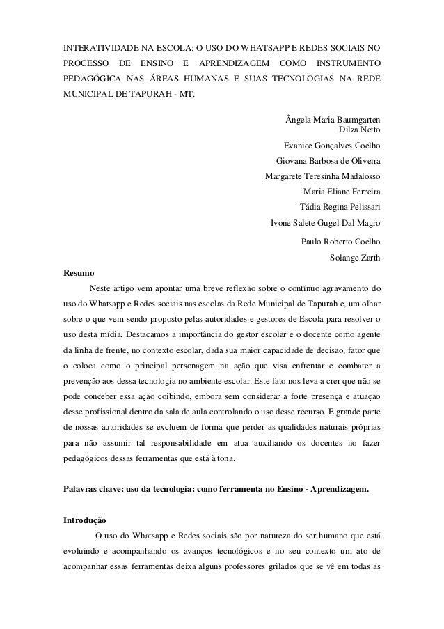 INTERATIVIDADE NA ESCOLA: O USO DO WHATSAPP E REDES SOCIAIS NO PROCESSO DE ENSINO E APRENDIZAGEM COMO INSTRUMENTO PEDAGÓGI...