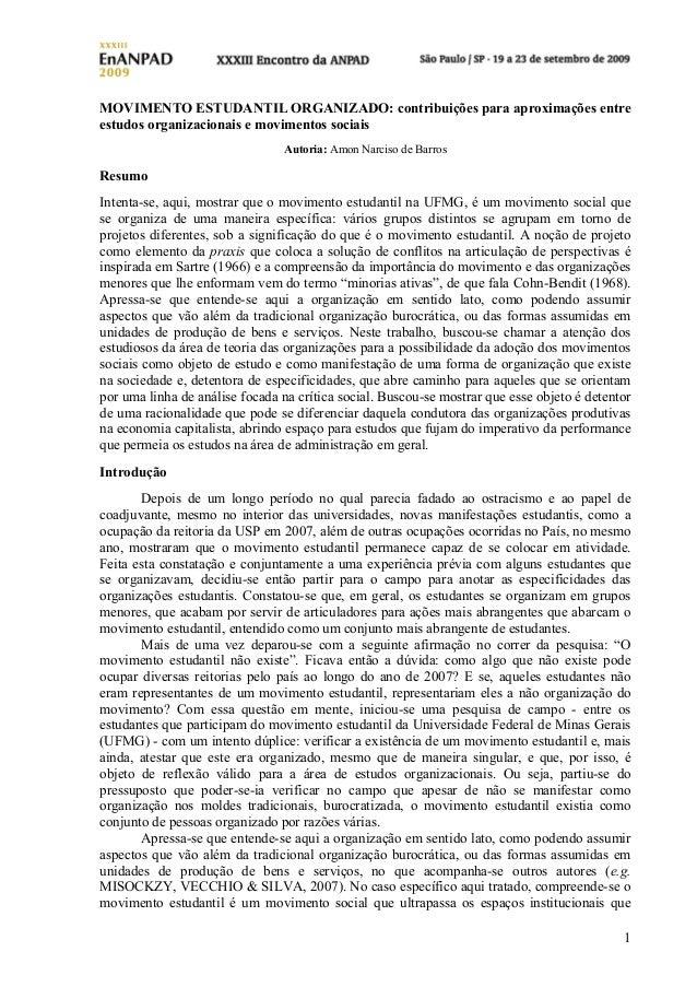 1 MOVIMENTO ESTUDANTIL ORGANIZADO: contribuições para aproximações entre estudos organizacionais e movimentos sociais Auto...