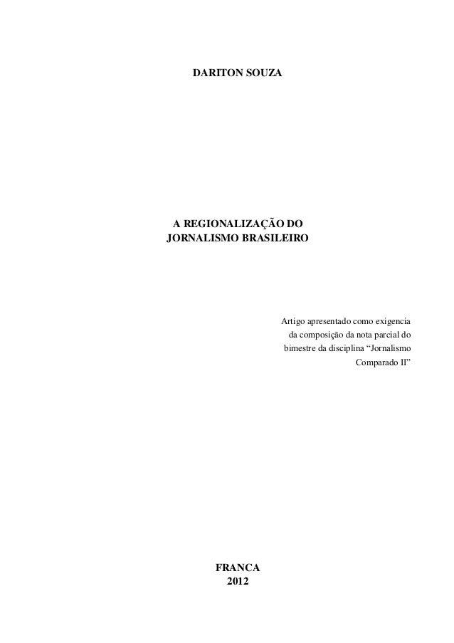 DARITON SOUZAA REGIONALIZAÇÃO DOJORNALISMO BRASILEIROArtigo apresentado como exigenciada composição da nota parcial dobime...