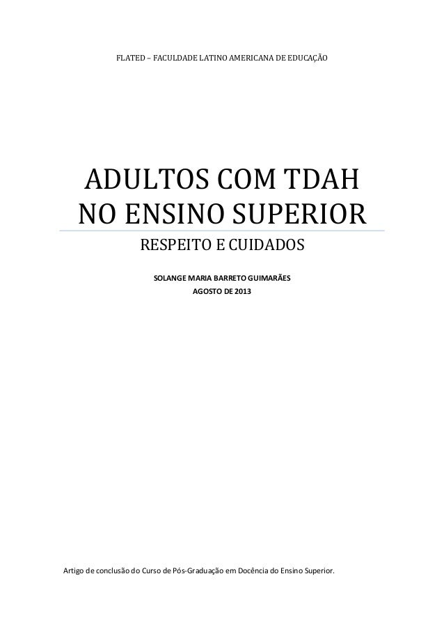 FLATED – FACULDADE LATINO AMERICANA DE EDUCAÇÃO  ADULTOS COM TDAH NO ENSINO SUPERIOR RESPEITO E CUIDADOS SOLANGE MARIA BAR...