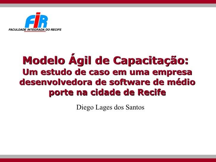 Modelo Ágil de Capacitação:  Um estudo de caso em uma empresa desenvolvedora de software de médio porte na cidade de Recif...
