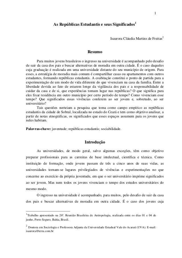 1 As Repúblicas Estudantis e seus Significados1 Isaurora Cláudia Martins de Freitas2 Resumo Para muitos jovens brasileiros...