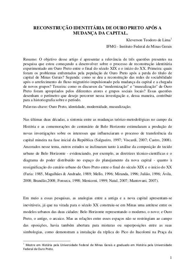 1 RECONSTRUÇÃO IDENTITÁRIA DE OURO PRETO APÓS A MUDANÇA DA CAPITAL. Kleverson Teodoro de Lima1 IFMG - Instituto Federal de...